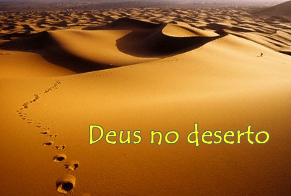 A presença de Deus no deserto.