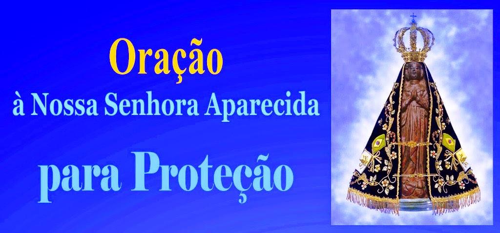 Nossa Senhora Aparecida Mãe Da Família Brasileira: Oração à Nossa Senhora Aparecida Para Proteção