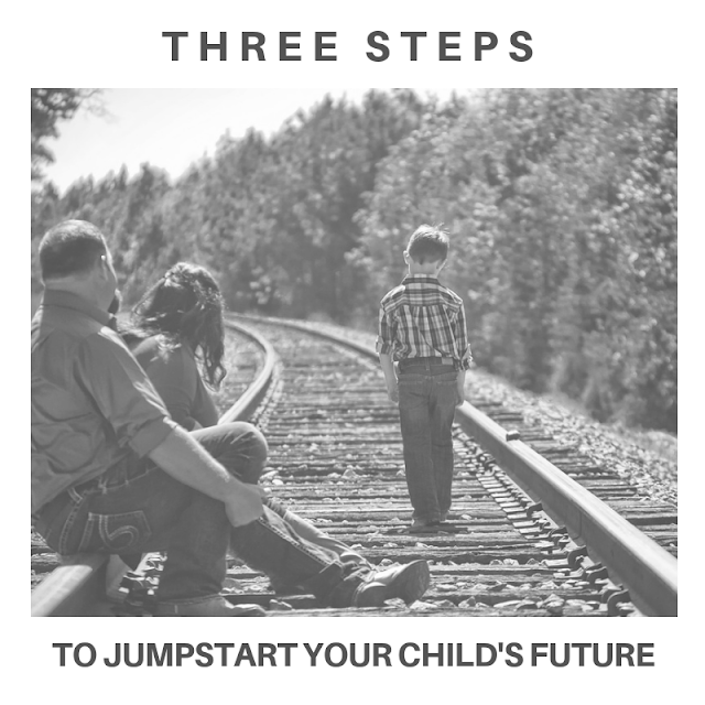 Three Steps to Jumpstart Your Children's Future