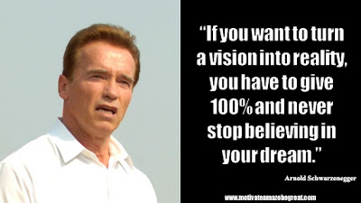 "Featured in the article Arnold Schwarzenegger Inspirational Quotes From Motivational Autobiography that include the best motivational quotes from Arnold: ""If you want to turn a vision into reality, you have to give 100% and never stop believing in your dream."""