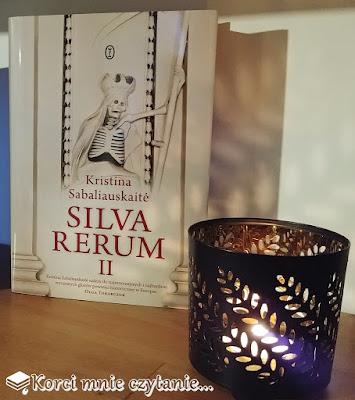 "Kristina Sabaliauskaitė ""Silva rerum II"""