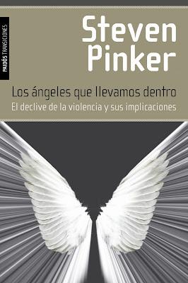 LOS ÁNGELES QUE LLEVAMOS DENTRO Por Steven Pinker