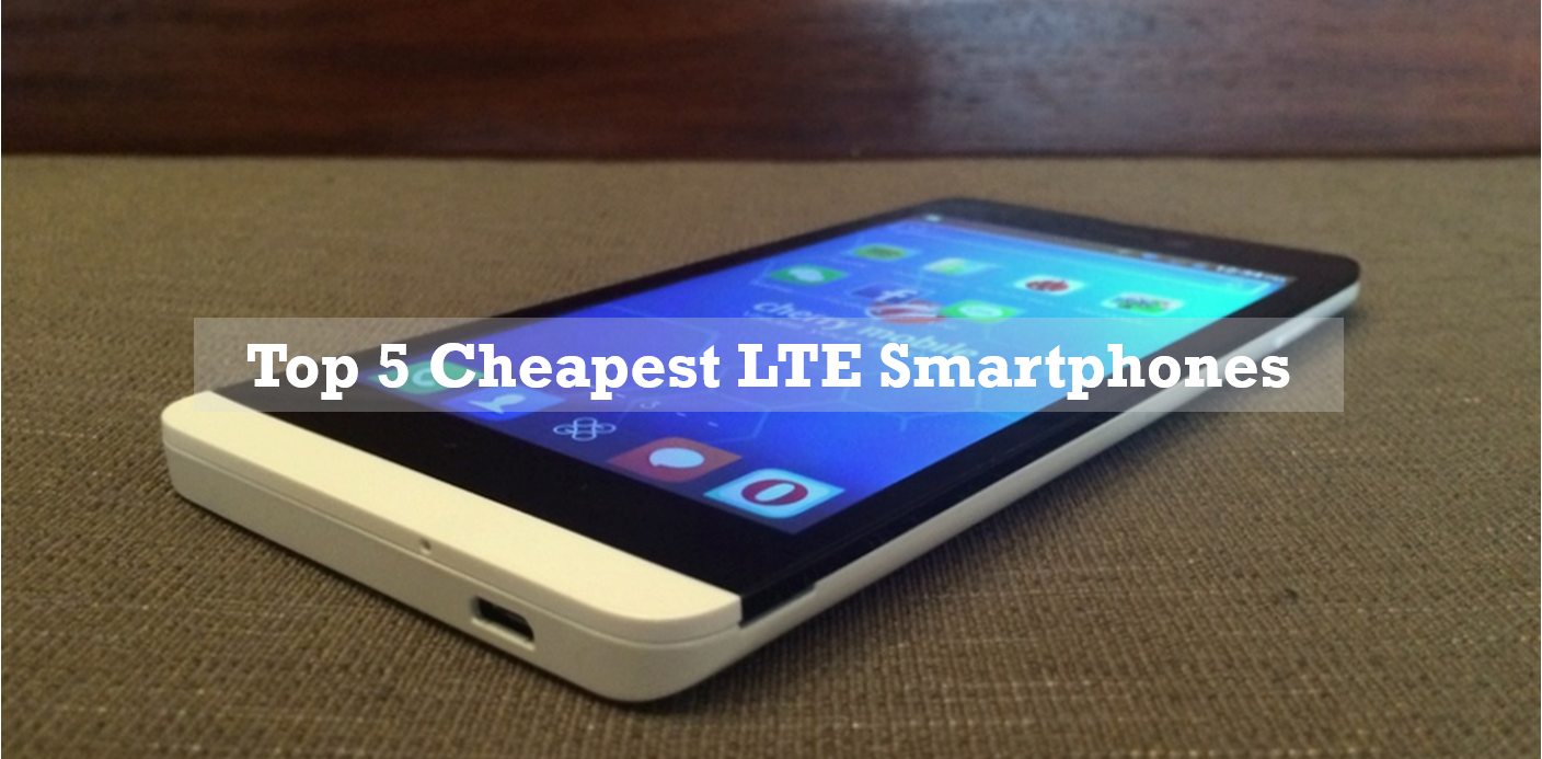 Top 5 Cheapest LTE Smartphones in the Philippines
