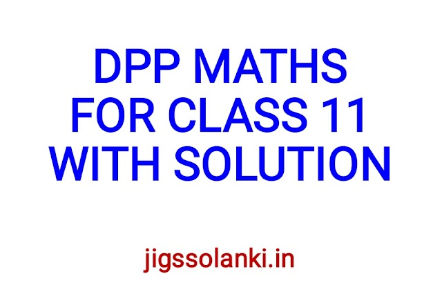 DPP MATHS FOR CLASS 11 WITH SOLUTION