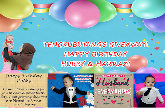. NUR HUSNA .: TENGKUBUTANG'S GIVEAWAY! HAPPY BIRTHDAY HUBBY AND HARRAZ!