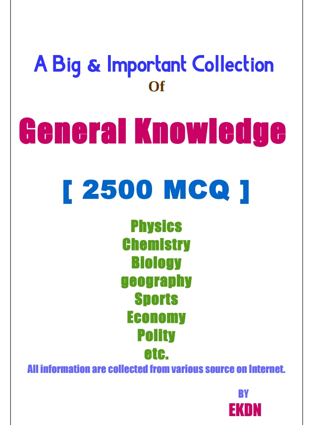 A BIG & IMPORTANT COLLECTION OF GENERAL KNOWLEDGE 2500 MCQ