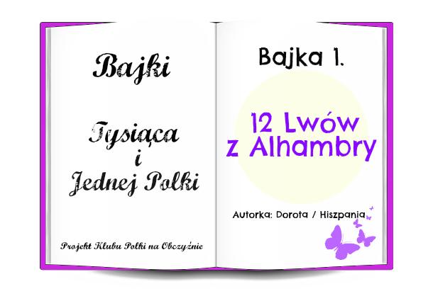 Bajki Tysiąca i Jednej Polki - 12 Lwów z Alhambry