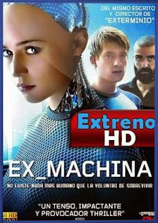 Ex Machina | 3gp/Mp4/DVDRip Latino HD Mega
