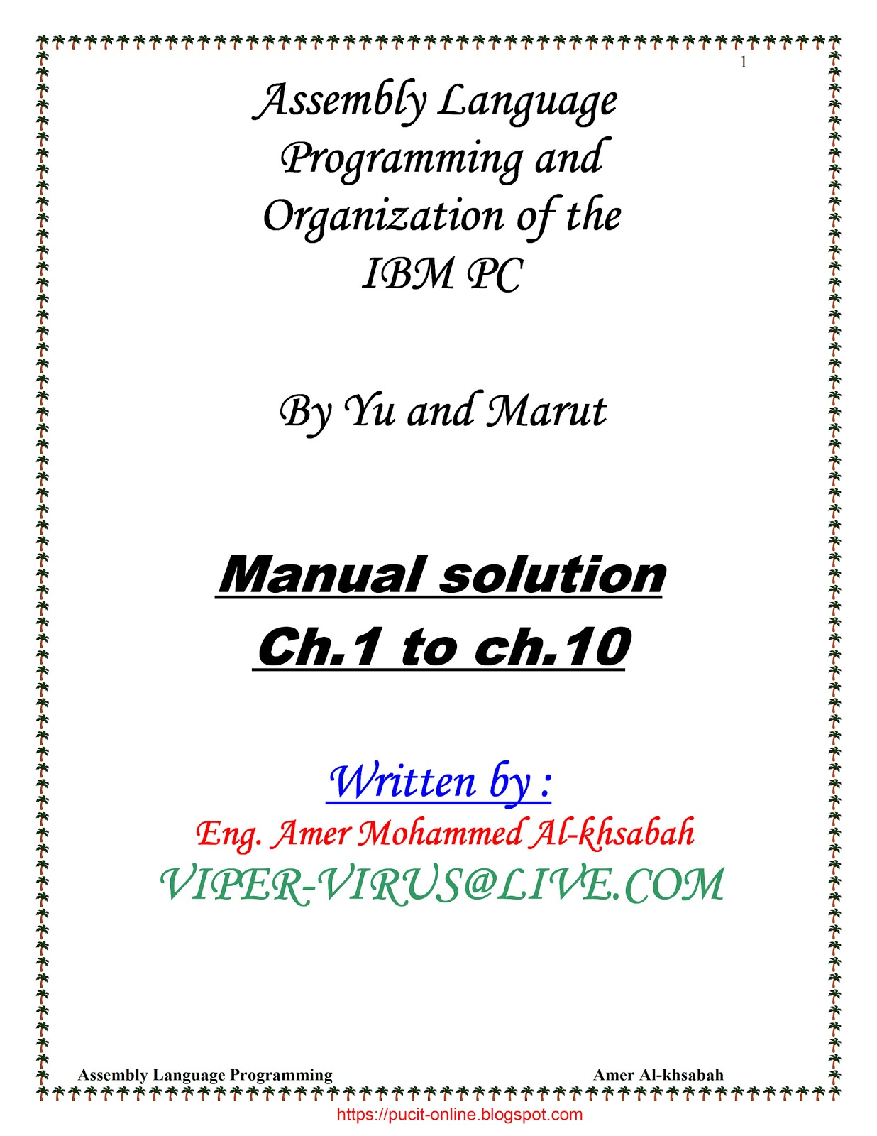 Name : Solution Manual for Assembly Language Programming and Organization  of IBM PC Edition : Author : Eng. Mohammed Al-khsabah. ISBN-13 : ISBN-10 :