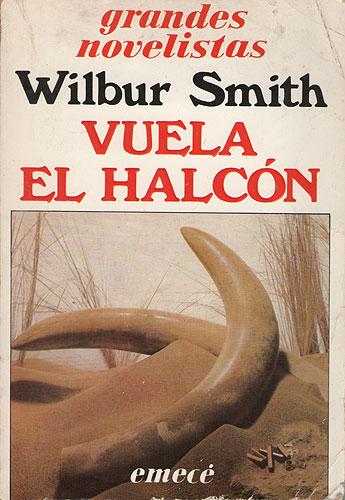 Vuela El Halcon – Wilbur Smith