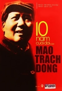 10 Năm Cuối Đời Của Mao Trạch Đông - Triệu Quế Lai, Trần Trường Giang