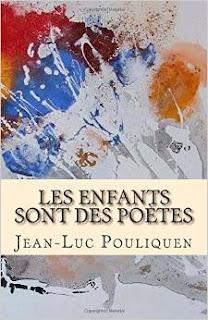 Les enfants sont des poètes Jean Luc Pouliquen