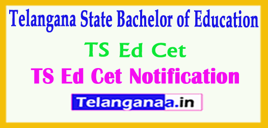 TS Ed Cet Notification 2018 Telangana State Bachelor of Education Important Dates Notification 2018