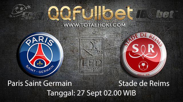 Prediksi Bola Jitu Paris Saint Germain vs Stade de Reims 27 September 2018 ( French Ligue 1 )