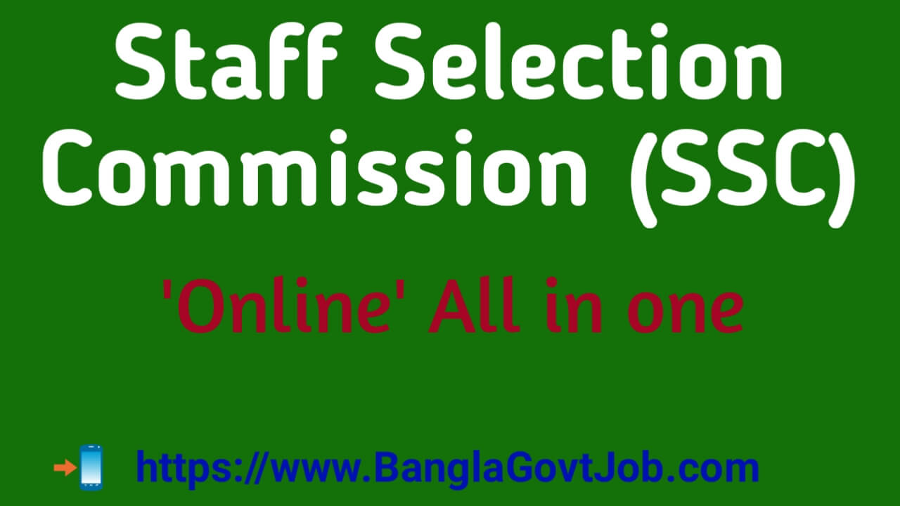 Staff Selection Commission *SSC Online*   All in One   BanglaGovtJob