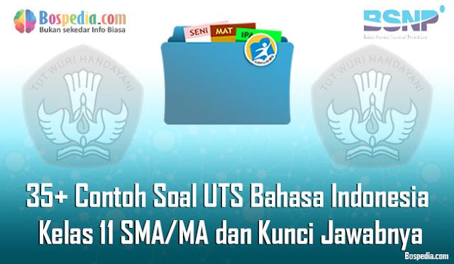 Contoh Soal UTS Bahasa Indonesia Kelas  Lengkap - 35+ Contoh Soal UTS Bahasa Indonesia Kelas 11 SMA/MA dan Kunci Jawabnya Terbaru