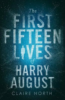 First Fifteen Lives of Harry August by Claire North