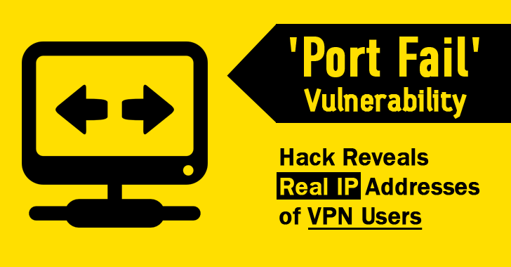 Critical 'Port Fail' Vulnerability Reveals Real IP Addresses of VPN Users