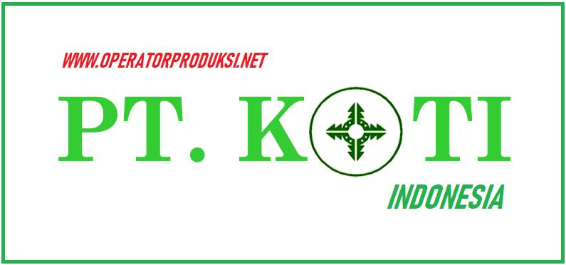 Loker SMK Terbaru PT Koti Indonesia Operator Produksi 2020