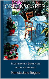 GREEKSCAPES Illustrated Journeys with an Artist - memoir about the loving union of creativity and destiny by Pamela Jane Rogers