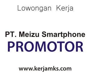 Lowongan Kerja Promotor di PT Meizu Smartphone