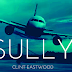 FİLM İNCELEMESİ #14: SULLY - CLINT EASTWOOD