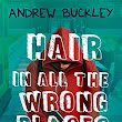 Lylas Reader: Book Review: Hair In All The Wrong Places by Andrew Buckley