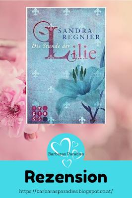Buchezension #3 Die Stunde der Lilie von Sandra Regnier