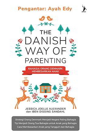 The Danish Way Of Parenting PDF Penulis Jessica Joelle Alexander, Iben Dissin Sandahl