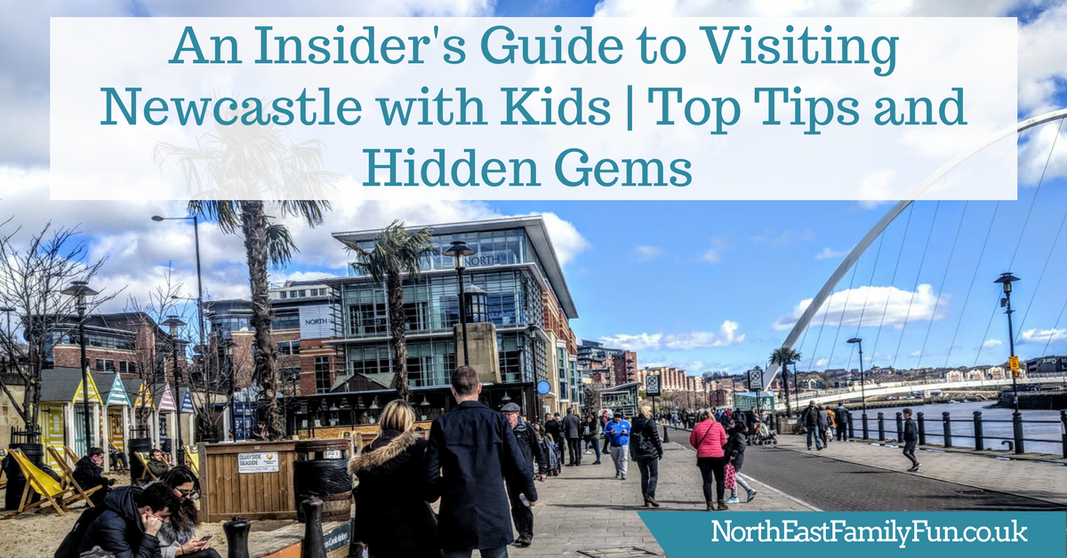 An Insiders Guide to Visiting Newcastle with Kids | Top Tips and Hidden Gems