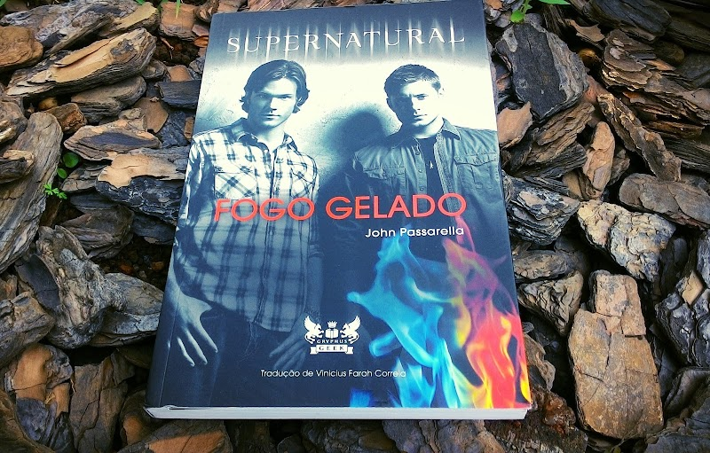 [RESENHA #372] SUPERNATURAL: FOGO GELADO - JOHN PASSARELLA