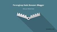 Perangkap Kode Bawaan Blogger