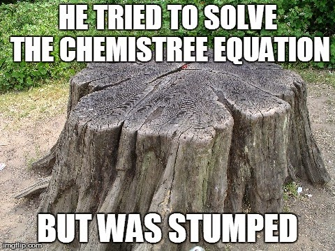 Professor Oak taught me this chemistry joke.