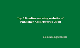 Top 10 online earning website of Publisher Ad Networks 2018