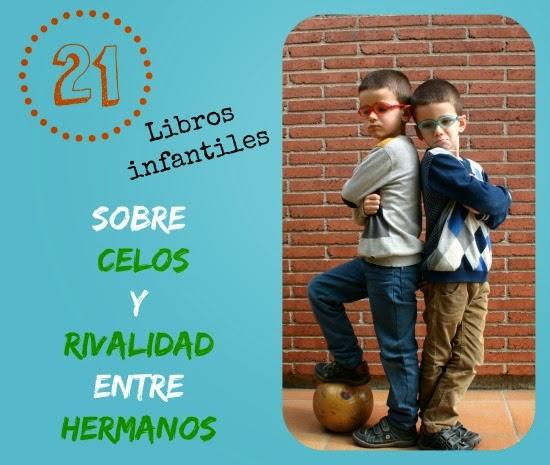 cartel 21 libros infantiles sobre celos y rivalidad entre hermanos