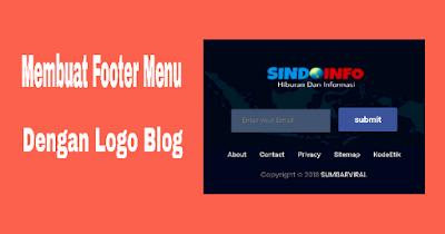 Cara Membuat Footer Menu Responsive Disertai Logo Blog