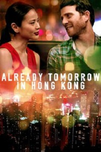 Watch Already Tomorrow in Hong Kong Online Free in HD