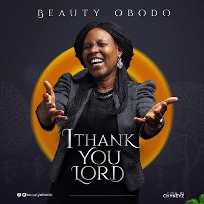 Beauty Obodo – I Thank You Lord