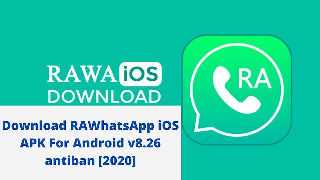 Download RAWhatsApp iOS APK For Android v8.35 antiban