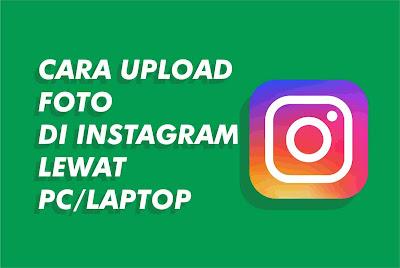 Cara-upload-foto-instagram-lewat-pc-tanpa-aplikasi