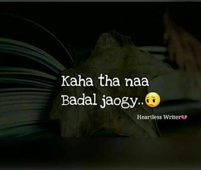 Kaha Tha Naa Badal Jaogey .. :(