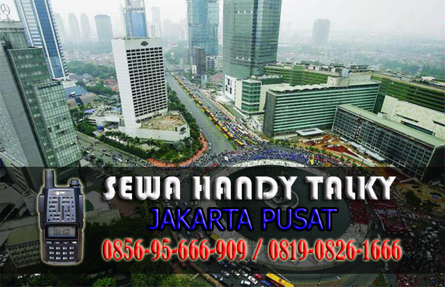 Pusat Sewa HT Area Gambir Jakarta Pusat Rental Handy Talky