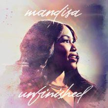 Unfinished - Mandisa Lyrics