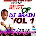 DOWNLOAD MIXTAPE: BEST OF DJ BRAIN VOL 1 2017/ 2018