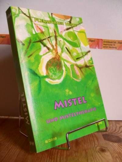 Mistel und Misteltherapie. Flensburger Hefte II/2009. Nr. 104
