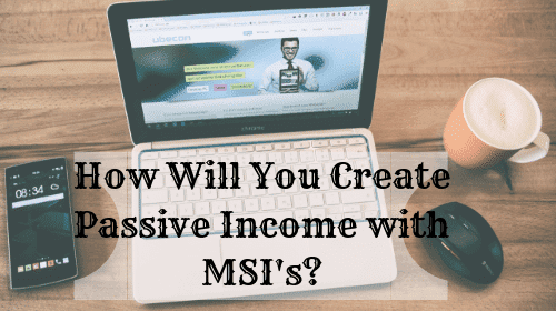 Create Another Source of income with MSI's