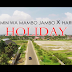 New Video|Benjamin Wa Mambo Jambo ft Hardmad _Holday|Watch/Download Now