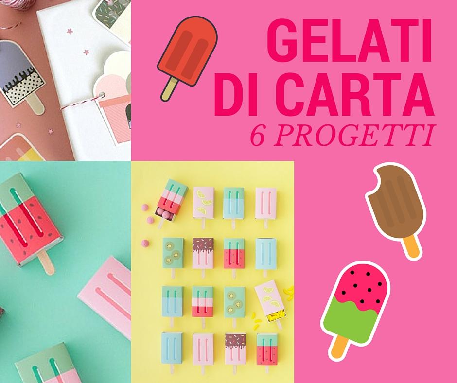 6 progetti di carta ispirati al gelato creare con la carta for Creare progetti online
