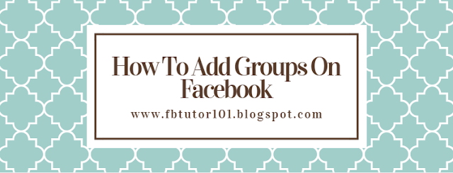 How To Add Groups On Facebook