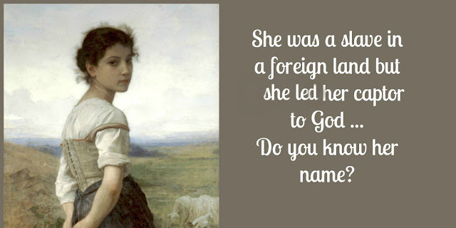 A Nameless Young Girl with a remarkable role in Scripture